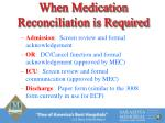 when medication reconciliation is required
