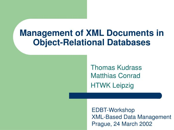 management of xml documents in object relational databases n.