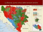 la bosnia punto critico delle tensioni etniche