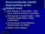 rural and border health opportunities at the federal level