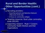 rural and border health other opportunities cont