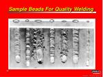 sample beads for quality welding