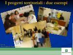 i progetti territoriali due esempi