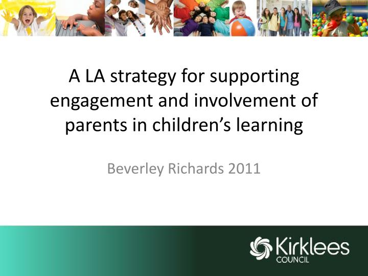 a la strategy for supporting engagement and involvement of parents in children s learning n.