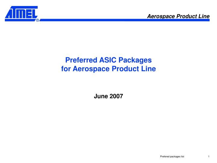 preferred asic packages for aerospace product line n.