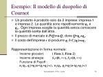 esempio il modello di duopolio di cournot