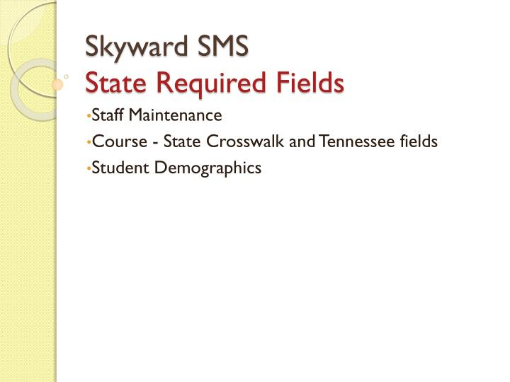 skyward sms state required fields n.