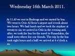 wednesday 16th march 2011