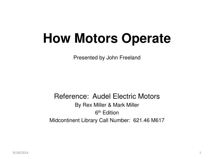 how motors operate presented by john freeland n.