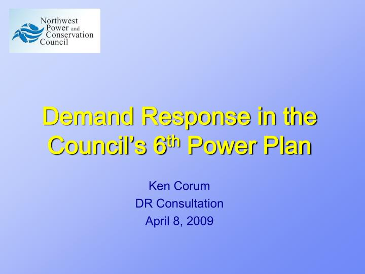 demand response in the council s 6 th power plan n.