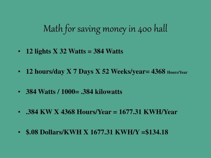Math for saving money in 400 hall