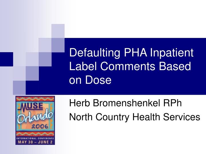 defaulting pha inpatient label comments based on dose n.