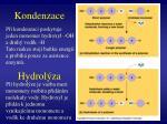 kondenzace hydrol za