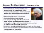 jacques derrida 1930 2004 deconstructivisme