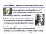 jacques lacan 1901 1981 structuralisme psycho analyse