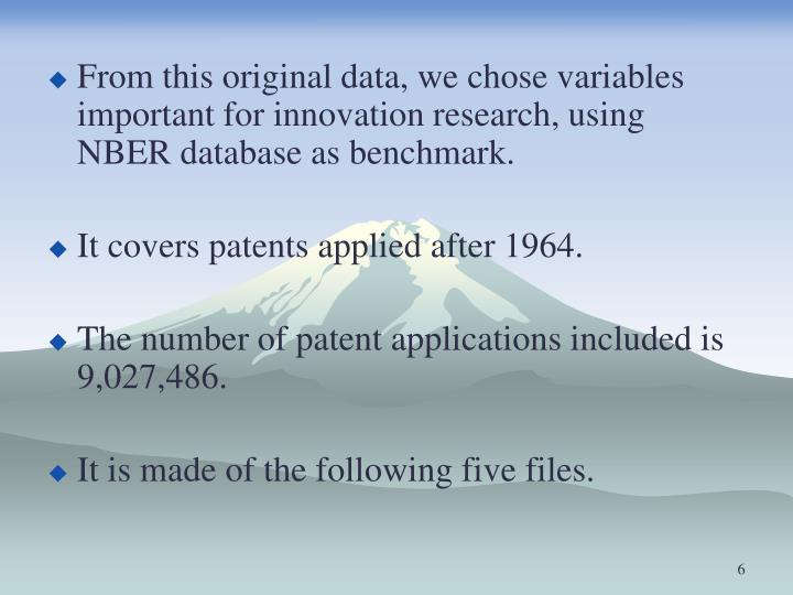 From this original data, we chose variables important for innovation research, using NBER database as benchmark.