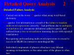 detailed query analysis 2
