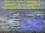 querying across languages a dictionary based approach to multilingual information retrieval