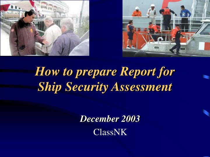 how to prepare report for ship security assessment n.