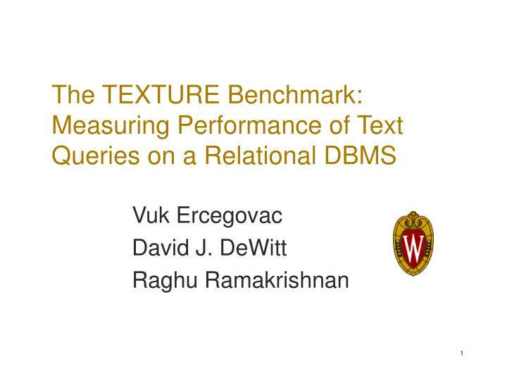 the texture benchmark measuring performance of text queries on a relational dbms n.