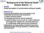 background of the national health system reform 3