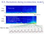 e s fluctuations during reconnection weak i p