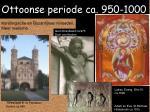 ottoonse periode ca 950 1000