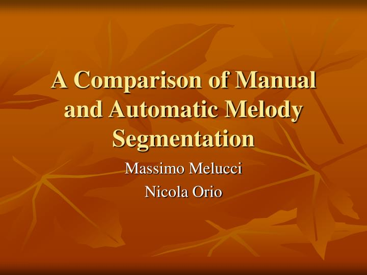 a comparison of manual and automatic melody segmentation