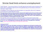 stricter food limits enhance unemployment