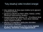 tuky obsahuj velk mno stv energie