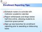 enrollment reporting tips