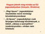 hogyan jelenik meg mindez az eu jogszab lyaiban ir nyelv direkt va