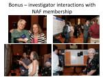 bonus investigator interactions with naf membership