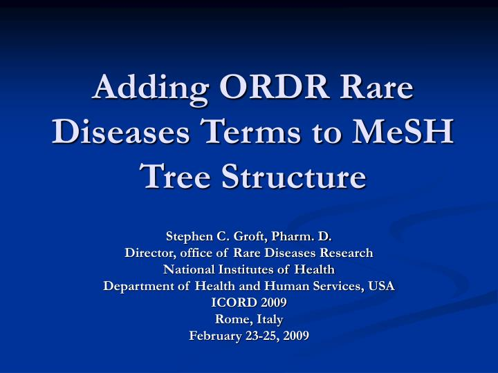 adding ordr rare diseases terms to mesh tree structure n.