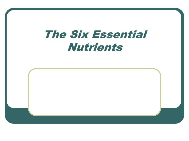 the six essential nutrients n.