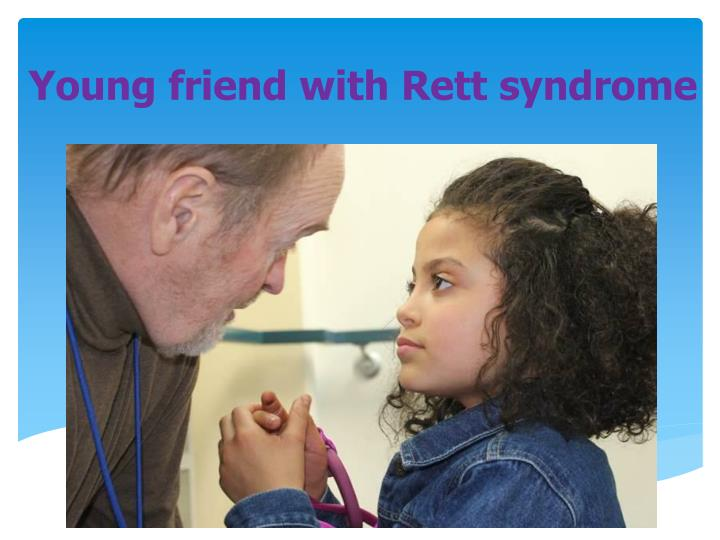 Young friend with Rett syndrome