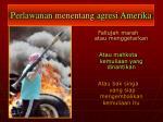 perlawanan menentang agresi amerika