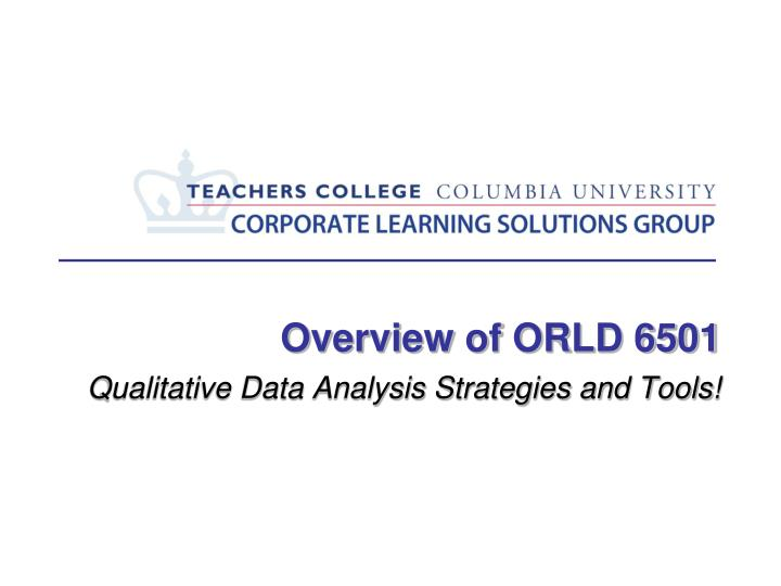 overview of orld 6501 qualitative data analysis strategies and tools n.