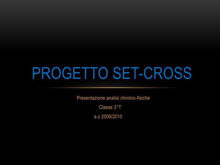 progetto set cross n.