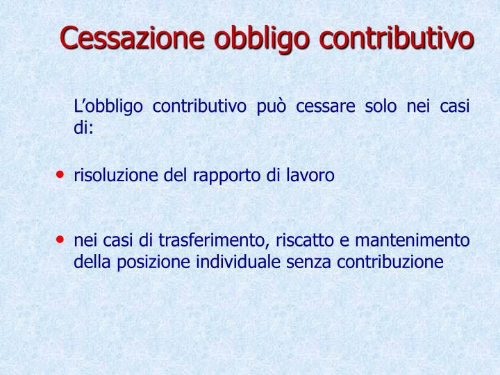 Cessazione obbligo contributivo
