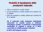 modalit di liquidazione delle prestazioni maturate