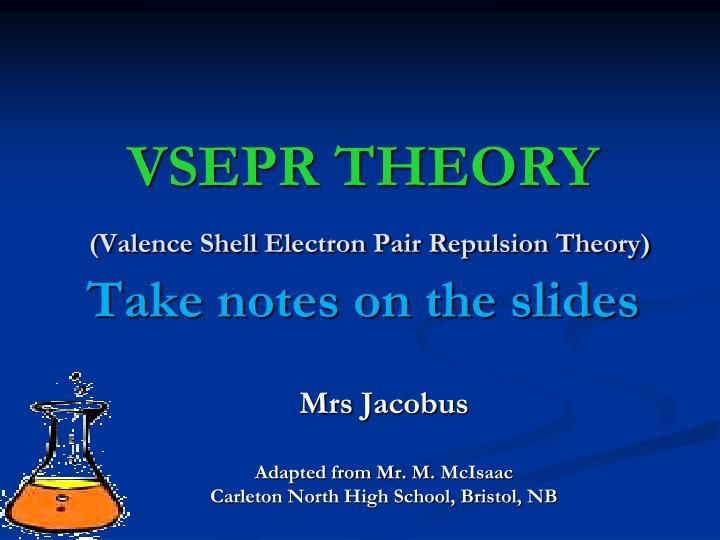 vsepr theory valence shell electron pair repulsion theory take notes on the slides n.