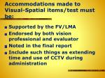 accommodations made to visual spatial items test must be