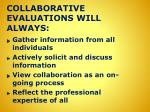 collaborative evaluations will always