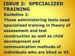 issue 2 specialized training