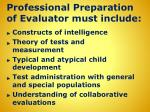 professional preparation of evaluator must include
