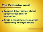 the evaluator must