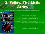 3 follow the little arrow