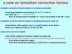 a note on ionization correction factors