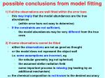 possible conclusions from model fitting